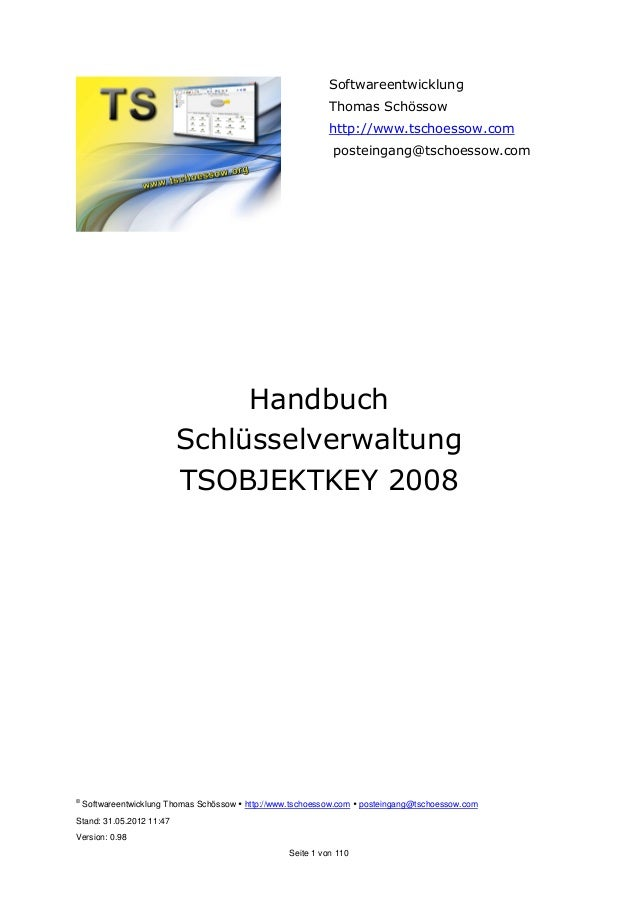 © Softwareentwicklung Thomas Schössow http://www.tschoessow.com posteingang@tschoessow.com Stand: 31.05.2012 11:47 Version...