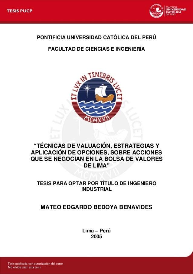 """PONTIFICIA UNIVERSIDAD CATÓLICA DEL PERÚ FACULTAD DE CIENCIAS E INGENIERÍA  """"TÉCNICAS DE VALUACIÓN, ESTRATEGIAS Y APLICACI..."""