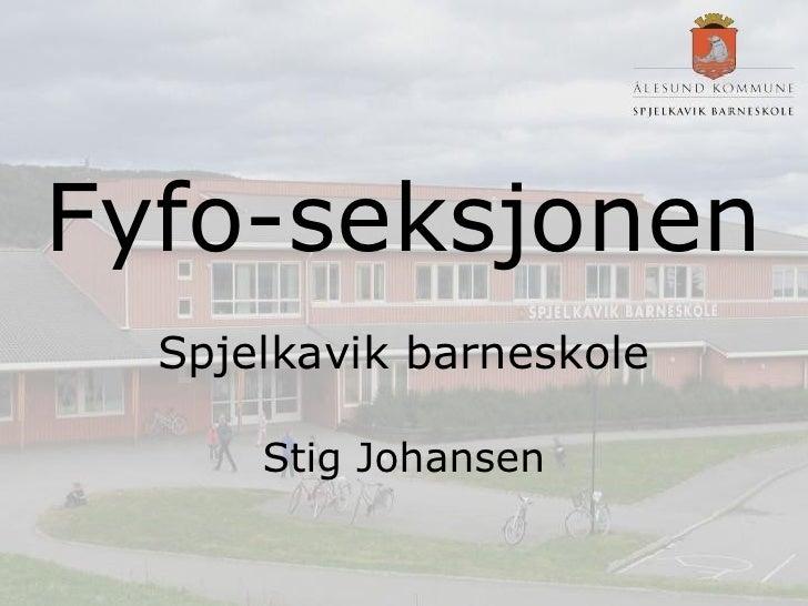 Fyfo-seksjonen Spjelkavik barneskole Stig Johansen