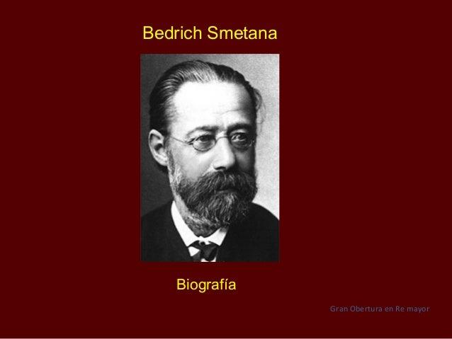 Bedrich Smetana   Biografía                  Gran Obertura en Re mayor