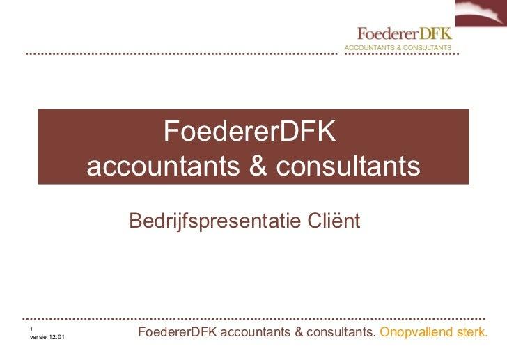 FoedererDFK  accountants & consultants Bedrijfspresentatie Cliënt