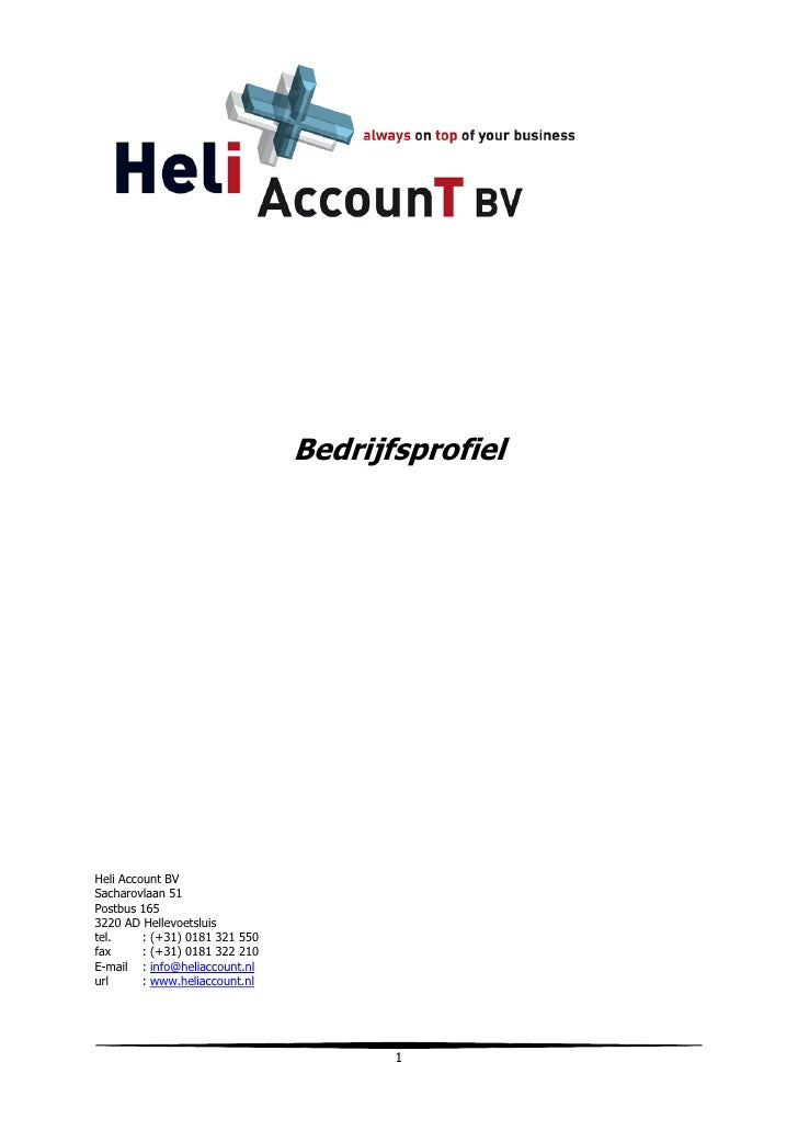 Bedrijfsprofiel     Heli Account BV Sacharovlaan 51 Postbus 165 3220 AD Hellevoetsluis tel.     : (+31) 0181 321 550 fax  ...