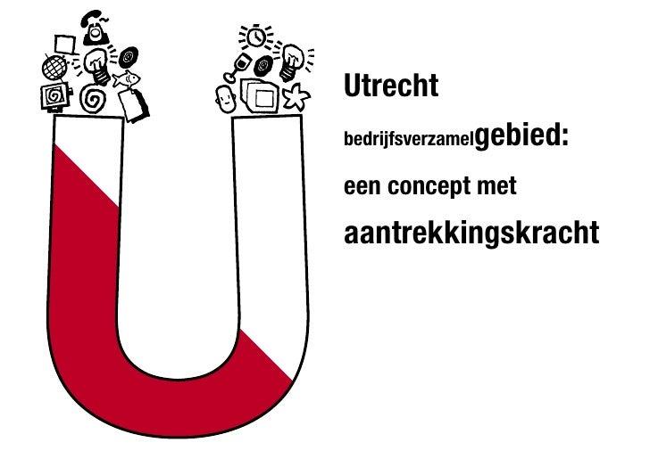 Utrecht                gebied: bedrijfsverzamel  een concept met aantrekkingskracht
