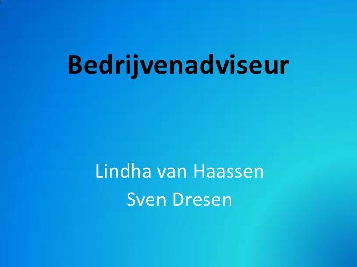 Bedrijvenadviseur  Lindha van Haassen      Sven Dresen