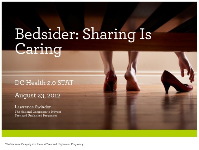 Bedsider: Sharing Is       Caring       DC Health 2.0 STAT       August 23, 2012       Lawrence Swiader,       The Nationa...
