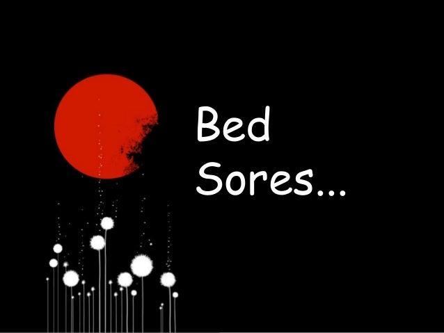 Bed Sores...