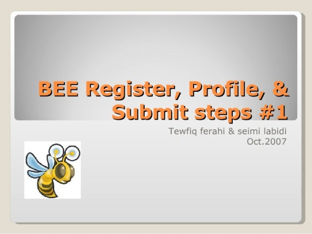 Bee Register, Profile, & Submit Steps