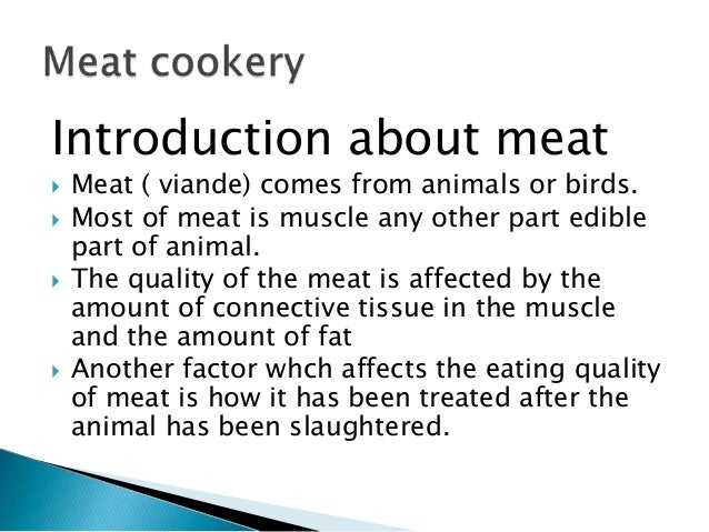 Introduction about meat       Meat ( viande) comes from animals or birds. Most of meat is muscle any other part edible...