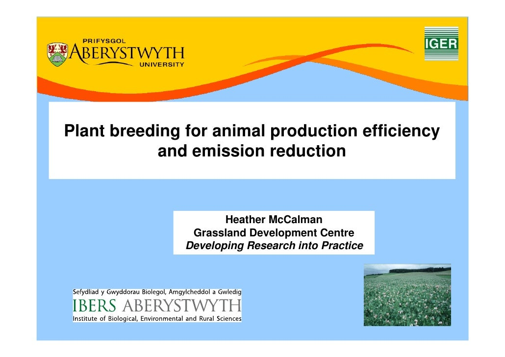 Plant breeding for animal production efficiency             and emission reduction                         Heather McCalma...