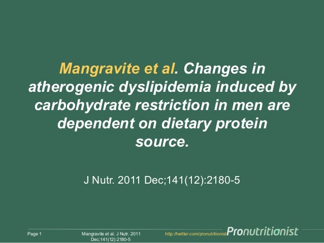 Mangravite et al. Changes in atherogenic dyslipidemia induced by carbohydrate restriction in men are dependent on dietary ...