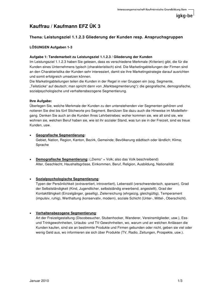 Kauffrau / Kaufmann EFZ ÜK 3  Thema: Leistungsziel 1.1.2.3 Gliederung der Kunden resp. Anspruchsgruppen  LÖSUNGEN Aufgaben...