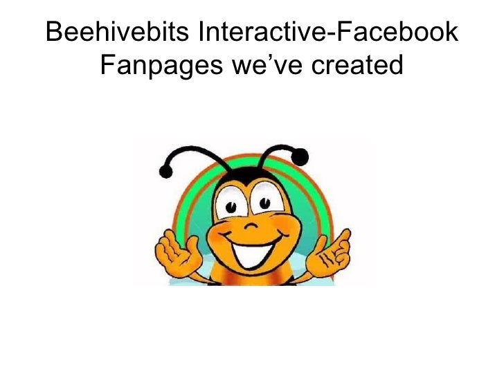 Beehivebits Interactive-Facebook Fanpages we've created