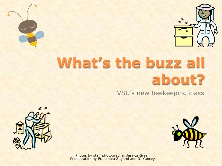 What's the buzz all about? <br />VSU's new beekeeping class<br />Photos by staff photographer Jessica Green <br />Presenta...