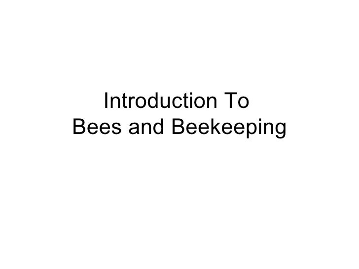 Introduction To  Bees and Beekeeping