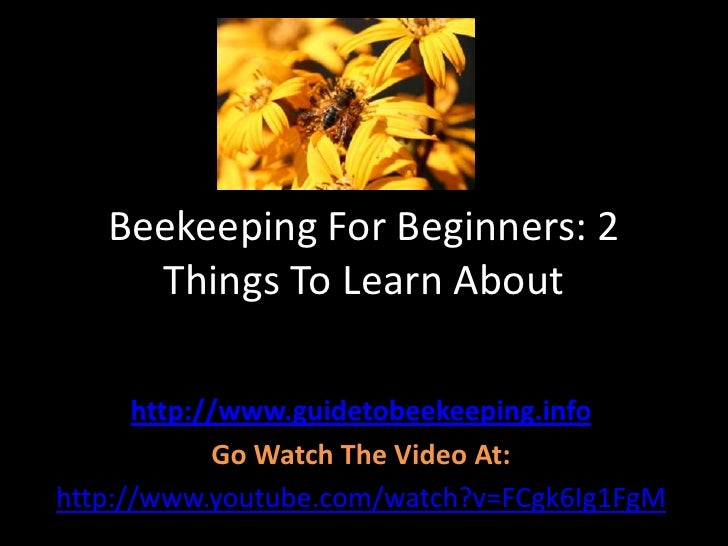 Beekeeping For Beginners: 2 Things To Learn About <br />http://www.guidetobeekeeping.info<br />Go Watch The Video At:<br /...