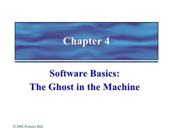 Chapter 4 Software Basics: The Ghost in the Machine