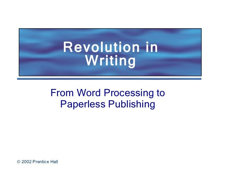 Revolution in Writing From Word Processing to Paperless Publishing