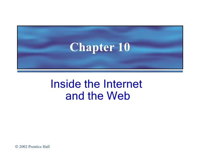 Chapter 10 Inside the Internet  and the Web