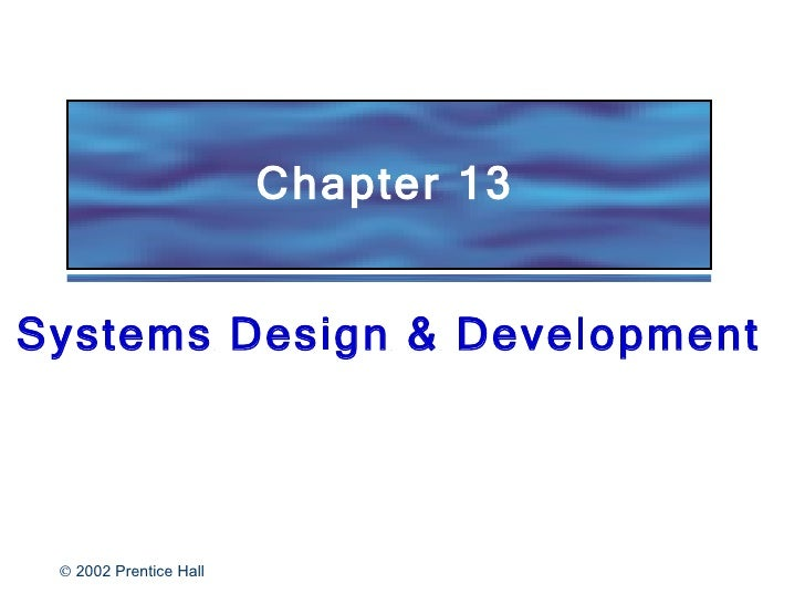Chapter 13 Systems Design & Development