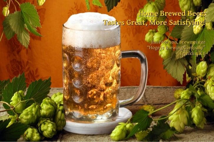 "Home Brewed Beer:Tastes Great, More Satisfying!              Jim Peterson, Brewmeister            ""Hogeye Brewing Company""..."