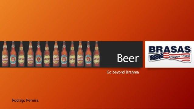 Beer Go beyond Brahma  Rodrigo Pereira