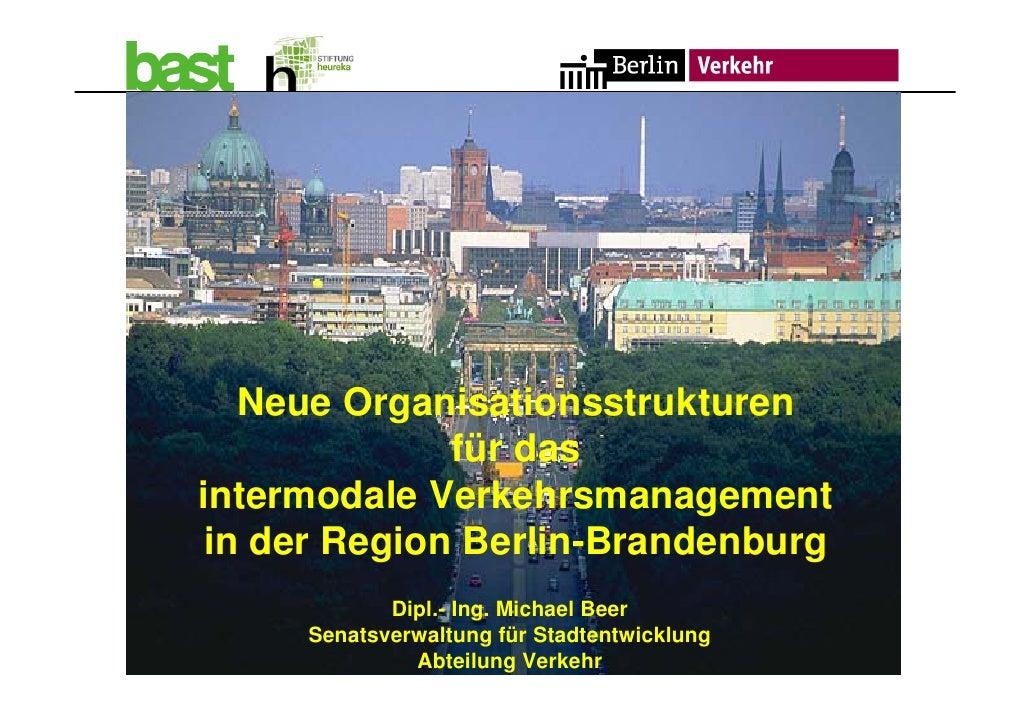 Mobility management in Berlin              Neue Organisationsstrukturen                     für das       intermodale Verk...