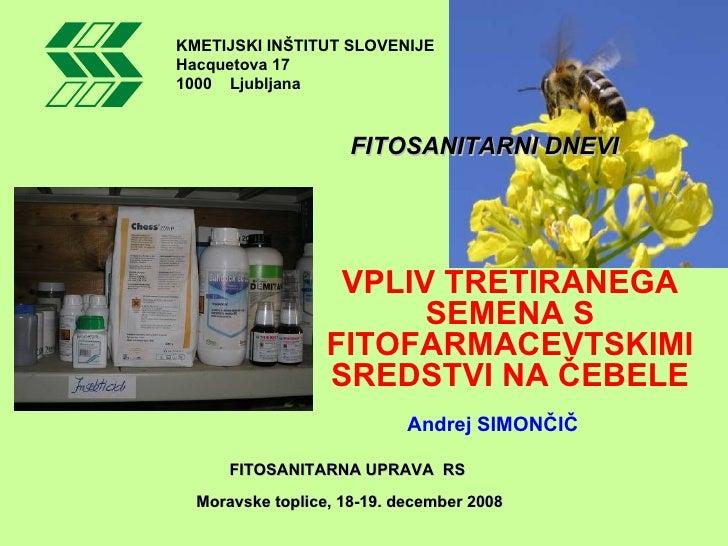 KMETIJSKI INŠTITUT SLOVENIJEHacquetova 171000 Ljubljana                     FITOSANITARNI DNEVI                   VPLIV TR...