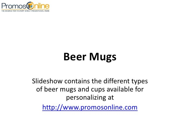 Beer Mugs <br />Slideshow contains the different types of beer mugs and cups available for personalizing at <br />http://w...