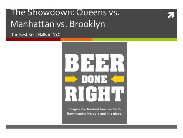 The Showdown: Queens vs.     Manhattan vs. BrooklynThe Best Beer Halls in NYC