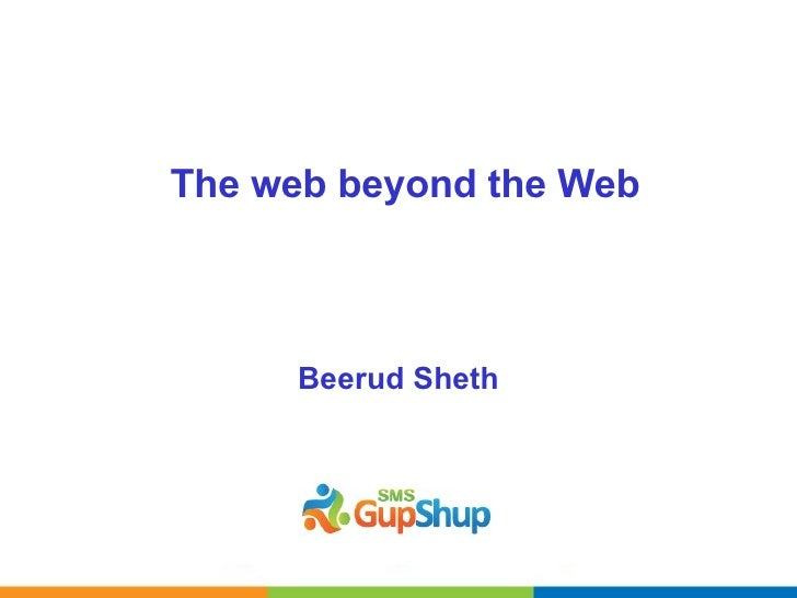The web beyond the Web Beerud Sheth