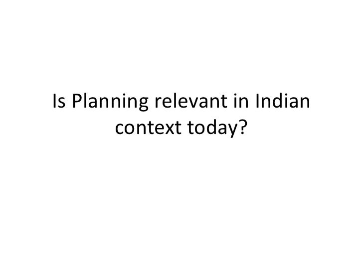 Is Planning relevant in Indian context today?<br />