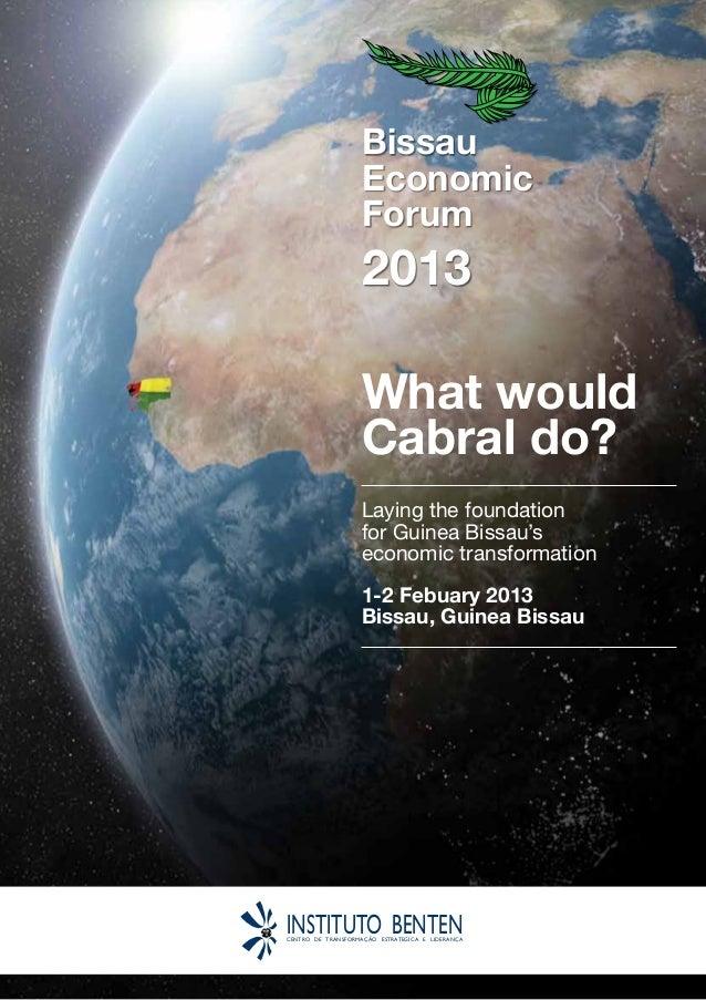 Bissau                    Economic                    Forum                    2013                   What would          ...