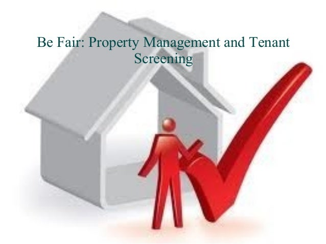 Be fair property management and tenant screening