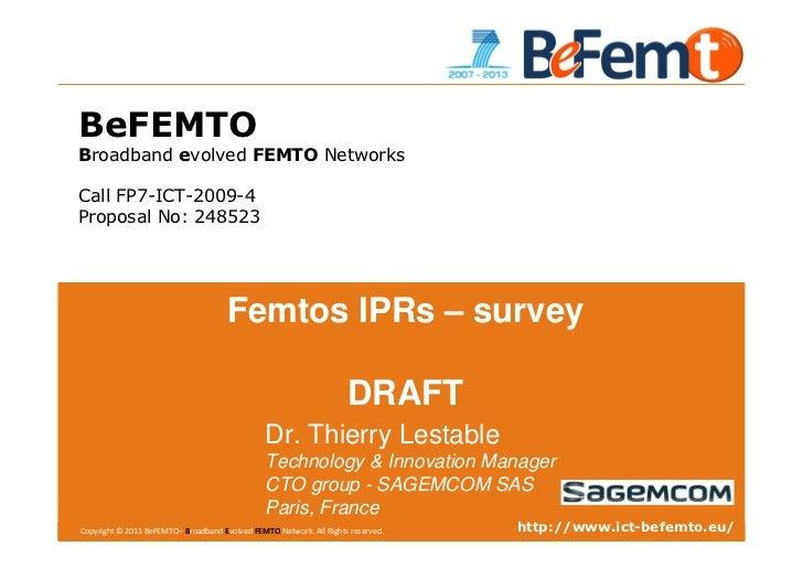 BeFEMTOBroadband evolved FEMTO NetworksCall FP7-ICT-2009-4Proposal No: 248523                                      Femtos ...
