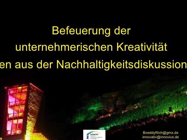 Befeuerung der   unternehmerischen Kreativitäten aus der Nachhaltigkeitsdiskussion                            BoeddyRich@g...