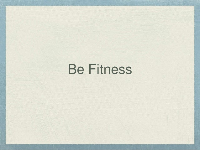 Be Fitness