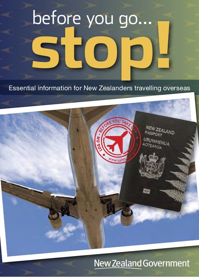 Essential information for New Zealanders travelling overseas stop! before you go…