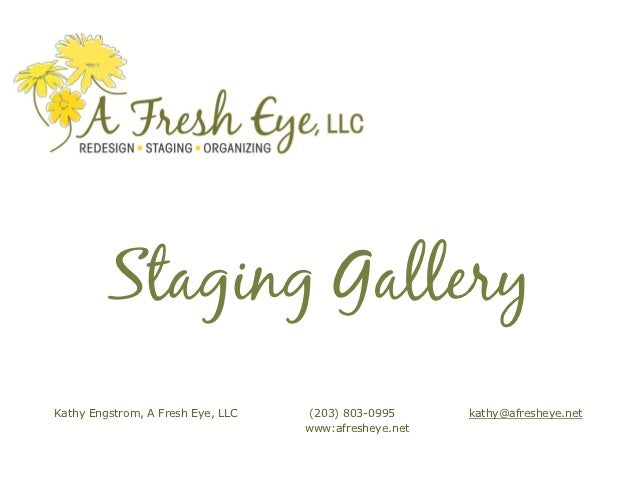 Staging GalleryKathy Engstrom, A Fresh Eye, LLC   (203) 803-0995      kathy@afresheye.net                                 ...