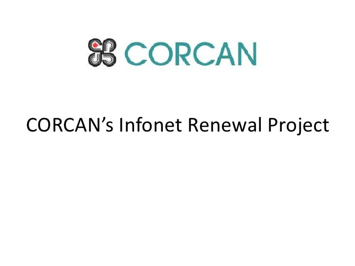 CORCAN's Infonet Renewal Project