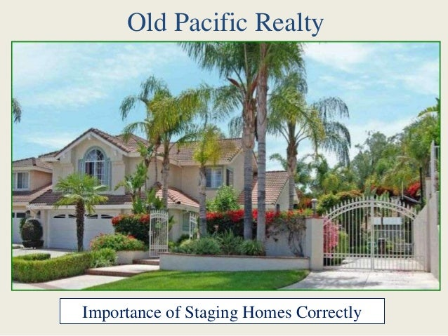 Old Pacific Realty  Importance of Staging Homes Correctly