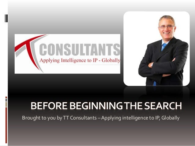 Brought to you byTT Consultants – Applying intelligence to IP, Globally