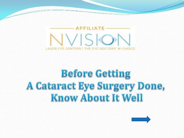 Before getting a cataract eye surgery done,
