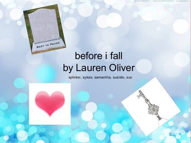 before i fall by Lauren Oliver splinter, sykes, samantha, suicide, suv