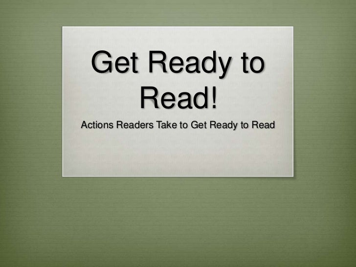 Get Ready to Read!<br />Actions Readers Take to Get Ready to Read<br />