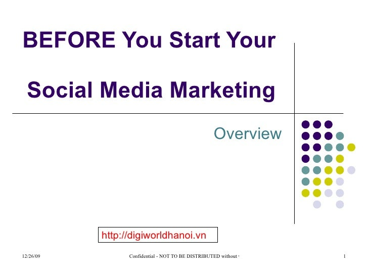 Overview BEFORE You Start Your  Social Media Marketing  http://digiworldhanoi.vn
