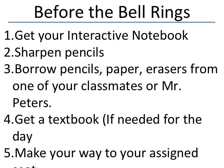 Before the Bell Rings1.Get your Interactive Notebook2.Sharpen pencils3.Borrow pencils, paper, erasers from one of your cla...