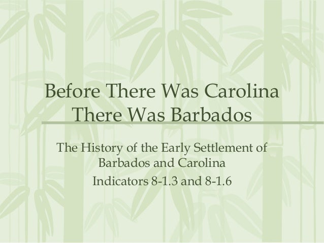 Before there was carolina there was barbados