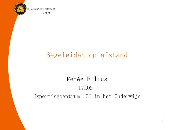 Begeleiden op afstand Renée Filius IVLOS  Expertisecentrum ICT in het Onderwijs
