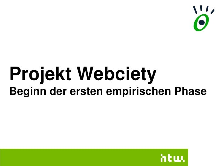 Projekt Webciety Beginn der ersten empirischen Phase