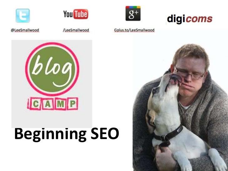 Beginning SEO - BlogCampUK 2012